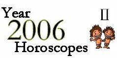 Gemini 2006 Yearly Forecast: Horoscope