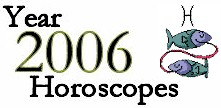 Pisces 2006 Horoscope: Astrology Forecast