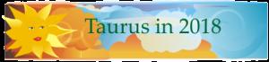 Taurus Horoscope Preview 2018