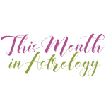 This Month in Astrology – July 2018